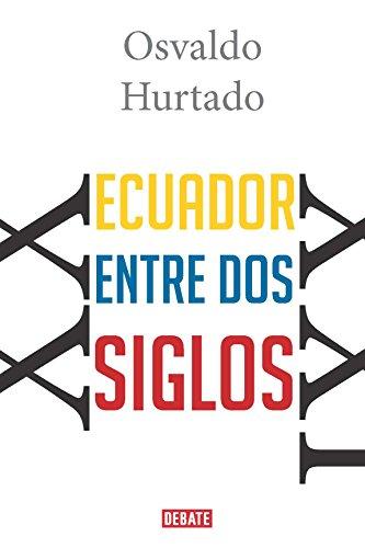 Ecuador entre dos siglos: Osvaldo Hurtado por Osvaldo Hurtado