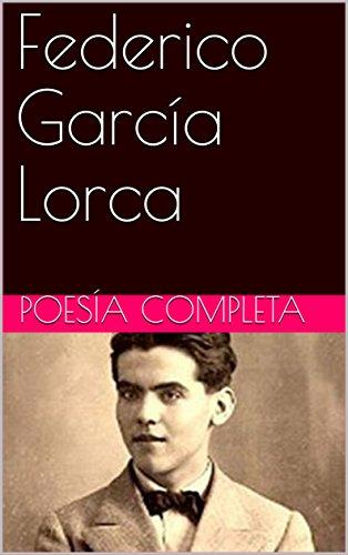 Poesía Completa por Federico García Lorca