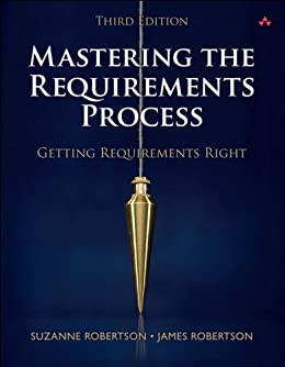 Mastering the Requirements Process: Getting Requirements Right von [Robertson, Suzanne, Robertson, James]