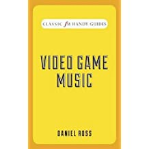 Video Game Music (Classic FM Handy Guides)