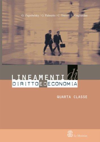 Lineamenti di diritto ed economia. Per la 4ª classe delle Scuole superiori