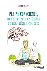 Pleine conscience : Mon expérience de 10 jours de méditation silencieuse