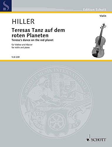 Teresas Tanz auf dem roten Planeten: für Violine und Klavier (mit Weinglas). Violine und Klavier...