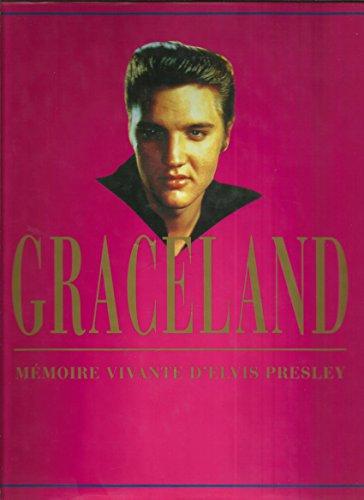 Graceland : mémoire vivante d'Elvis Presley