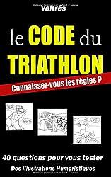 Le Code du Triathlon: Connaissez-vous les règles ?