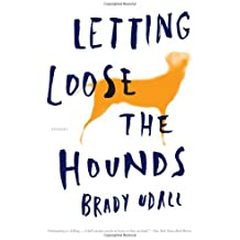 Letting Loose the Hounds: Stories by Brady Udall (2010-04-05)