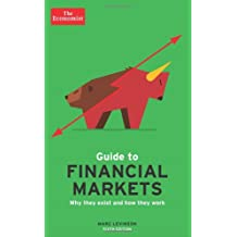 The Economist Guide to Financial Markets: Why they exist and how they work