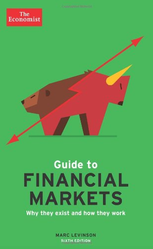 The Economist Guide to Financial Markets: Why They Exist and How They Work por Marc Levinson