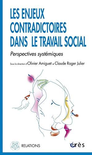 Les enjeux contradictoires dans le travail social (Relations) par Olivier AMIGUET