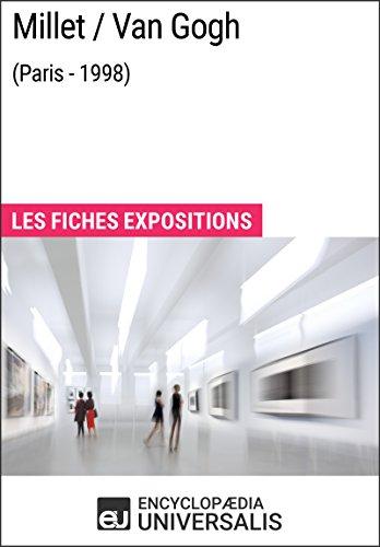 Millet/Van Gogh (Paris - 1998): Les Fiches Exposition d'Universalis par Encyclopaedia Universalis