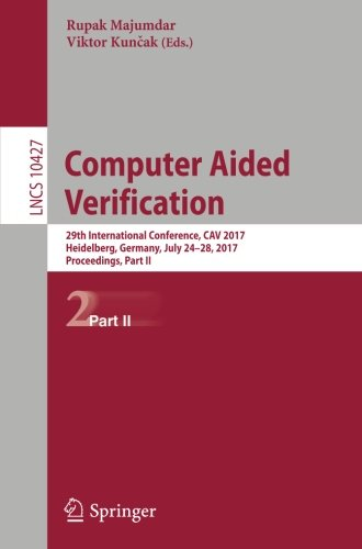 Computer Aided Verification: 29th International Conference, CAV 2017, Heidelberg, Germany, July 24-28, 2017, Proceedings, Part II (Lecture Notes in Computer Science)