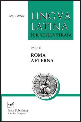 Roma Aeterna: Pars II (Lingua Latina) by Hans H. ??rberg (2008-05-01)
