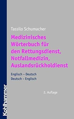 Medizinisches Wörterbuch für den Rettungsdienst, Notfallmedizin und Flugambulanz: Deutsch-Englisch, Englisch-Deutsch