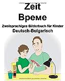 Deutsch-Bulgarisch Zeit Zweisprachiges Bilderbuch für Kinder
