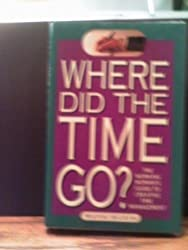 Where Did the Time Go?: Working Woman's Guide to Time Management by Ruth Klein (1994-03-25)