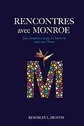Rencontres Avec Monroe: Conversations avec un homme venu sur Terre