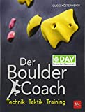 Der Boulder-Coach: Technik · Taktik · Training