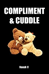 Compliment & Cuddle: The Beta Male Method To Getting Laid (Single) (English Edition)