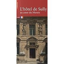L'Hôtel de Sully NE. Au coeur du Marais