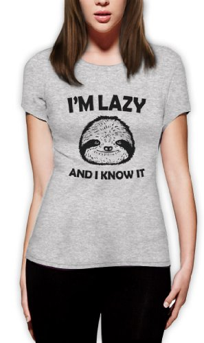 I'm Lazy And I Know It Frauen