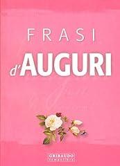 Idea Regalo - Frasi d'auguri per tutte le occasioni. Ediz. illustrata