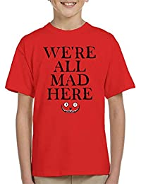 were All Mad Here Alices Adventures In Wonderland Quote Kids T-Shirt