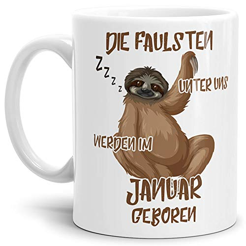 Tassendruck Geburtstags-Tasse Die Faulsten Unter Uns Werden im Januar Geboren Weiss – Faultier/Mug / Cup/Becher / Lustig/Witzig / Geschenk-Idee/Fun