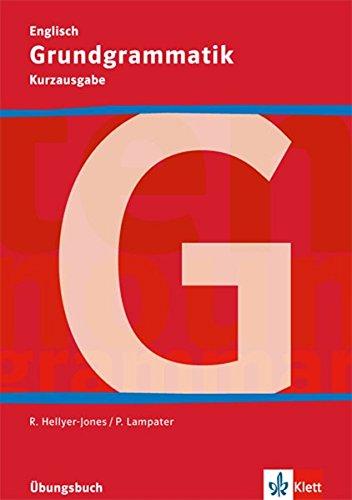 Grundgrammatik Englisch Kurzausgabe: Übungsbuch Klasse 5-10