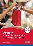 Visuelles Fachwörterbuch Einzelhandel und Verkauf: Buch mit MP3-Download