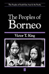The Peoples of Borneo: 1460-1610 (The Peoples of South-East Asia and the Pacific)