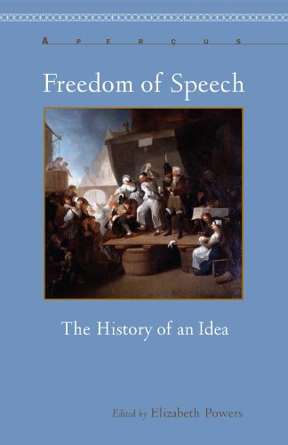 Freedom of Speech: The History of an Idea (Aperçus: Histories Texts Cultures) (English Edition)