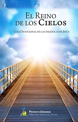 El Reino de los Cielos: Guía devocional en las parábolas de Jesús (Guías devocionales nº 2) por Fernando Plou Fernández