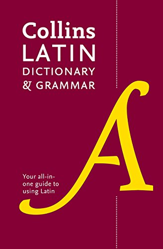Collins Latin Dictionary and Grammar: Your all-in-one guide to Latin (Collins Dictionary & Grammar)