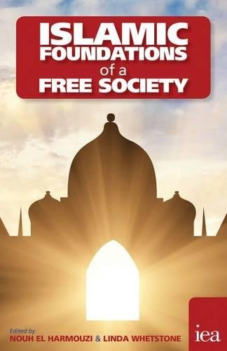 Islamic Foundations of a Free Society (Hobart Paperback)