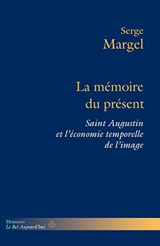 La mémoire du présent: Saint Augustin et l'économie temporelle de l'image