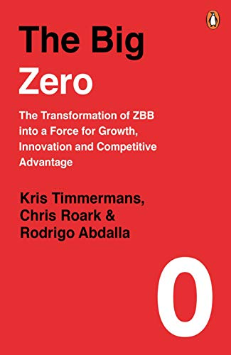 The Big Zero: The Transformation of ZBB into a Force for Growth, Innovation and Competitive Advantage (English Edition)
