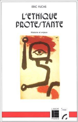 L'éthique protestante : Histoire et enjeux