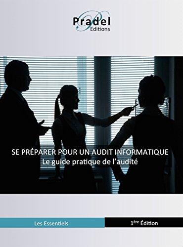 Se préparer pour un audit informatique: Le guide pratique de l'audité (Les essentiels t. 1) par Delphine Pramotton
