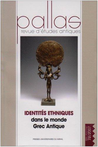 Pallas, N° 73/2007 : Identités ethniques dans le monde Grec Antique par Luce Jean-Marc