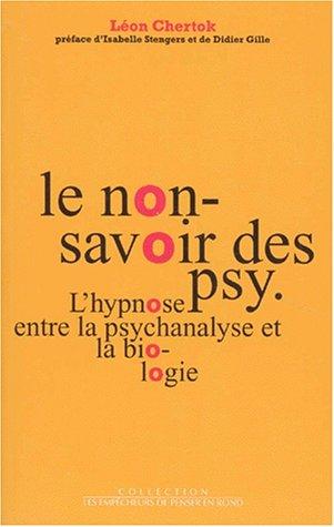 Le non-savoir des psy. par Léon Chertok
