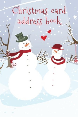 Christmas card address book: An address book and tracker for the Christmas cards you send and receive - Snow and love cover (Christmas notebooks)