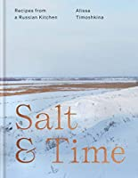 Salt & Time: Recipes from a Russian kitchen (English Edition)