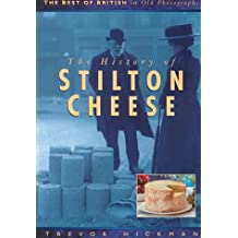 The History of Stilton Cheese (The Best of British in Old Photographs)