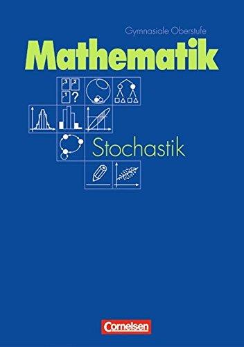 Mathematik Gymnasiale Oberstufe - Allgemeine Ausgabe / Stochastik: Grund- und Leistungskurs, 4. Dr.