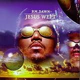 Songtexte von P.M. Dawn - Jesus Wept