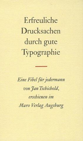Erfreuliche Drucksachen durch gute Typografie. Eine Fibel für jedermann Buch-Cover