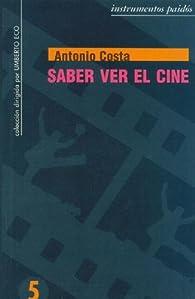 Saber Ver El Cine par Antonio Costa