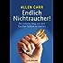Endlich Nichtraucher!: Der einfache Weg, mit dem Rauchen Schluss zu machen - aktualisierte und überarbeitete Ausgabe