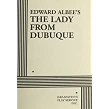 The Lady from Dubuque: A Play by Edward Albee (1980-10-30)