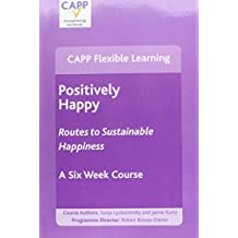Positively Happy: Sustainable Routes to Happiness